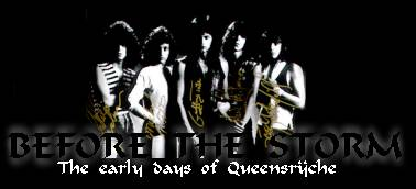 Before The Storm : The Early Days of Queensryche